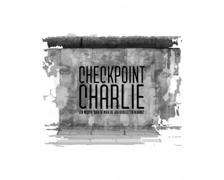 Nieuwe Nederlandse musical in de maak: Checkpoint Charlie