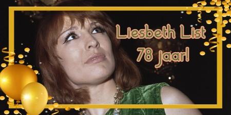 Hoera! Liesbeth List 78 jaar vandaag!