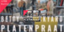 Platenpraat - Betty's Backyard