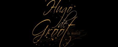 Hugo de Groot, de musical uitgesteld tot juni 2021